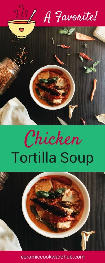100% ceramic cookware, best ceramic cookware, Chicken Tortilla Soup.