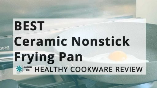 Best Ceramic And Nonstick Frying Pans 2021