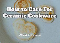 How To Care For Ceramic Pans