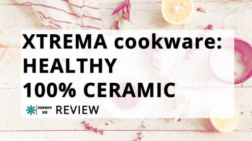 Best 100% Ceramic Cookware – Xtrema Review