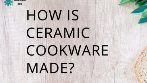 How Are Ceramic Cookware Made?