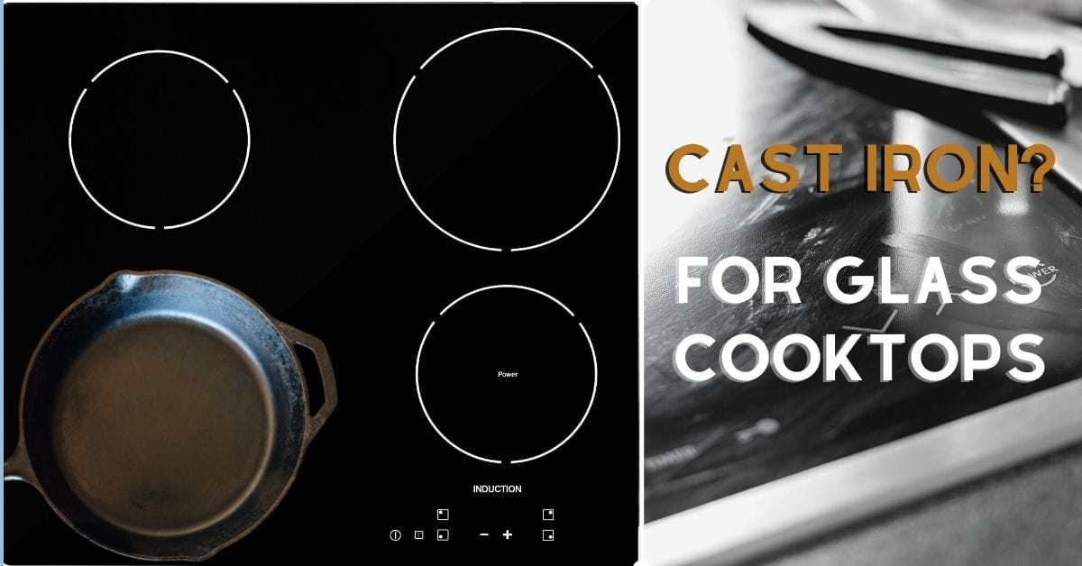 cast iron for glass cooktops