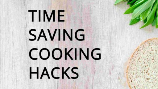 30 Best Cooking Hacks: Tips and Tricks in the Kitchen