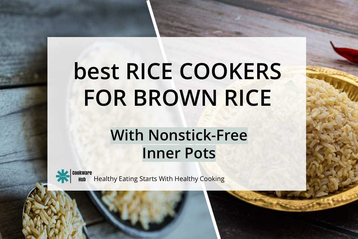 best rice cookers for brown rice nonstick cooking pots