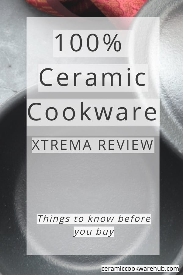 100% ceramic cookware, Xtrema review