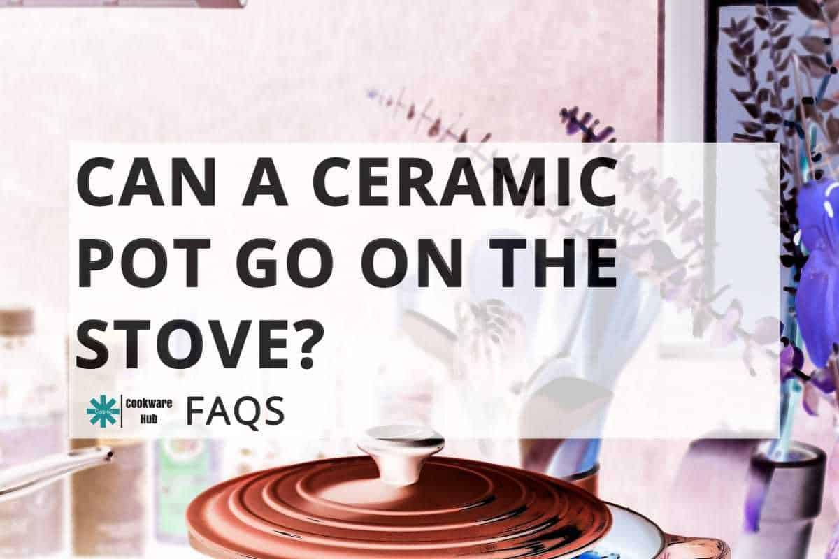 About Ceramic Cookware On An Electric Stove