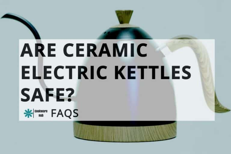 Are ceramic electric kettles safe