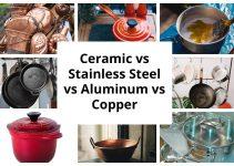 Ceramic Vs Aluminum Vs Stainless Steel Vs Cast Iron Vs Copper Cookware