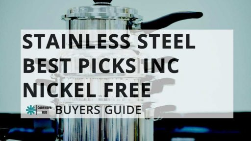 Stainless Steel Buyers Guide Including Nickel Free Options