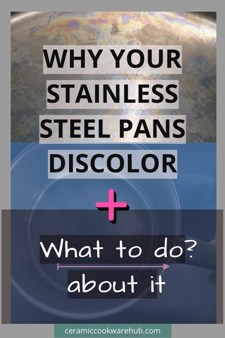 Why your stainless steel pans discolor plus what to do about it
