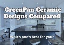 GreenPan Cookware Reviews: 6 Best Ceramic Designs