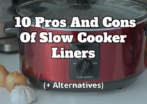 10 Pros And Cons Of Slow Cooker Liners (+ Alternatives)