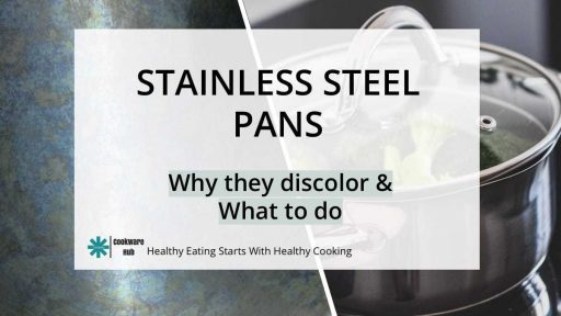 Why Your Stainless Pans Discolor (And What To Do)