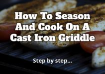 Here's How To Get The Best Results From Your Cast Iron Griddle
