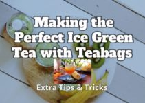 Guide to Making Perfect Ice Green Tea (with Teabags) + Extra Tips and Tricks!