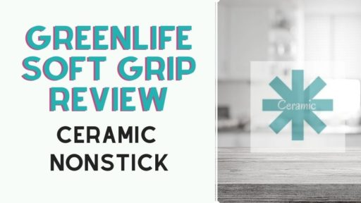 GreenLife Soft Grip Review   Non Stick Ceramic