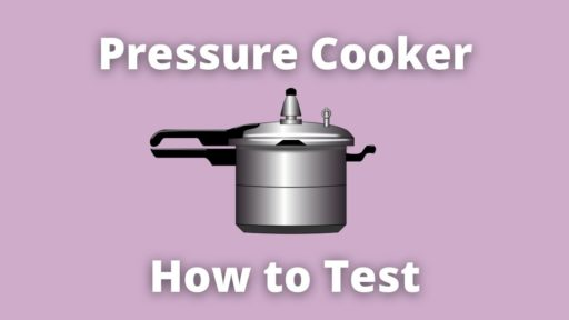 How to Test a Pressure Cooker & Its Pressure Limiting Valve in 5 Steps