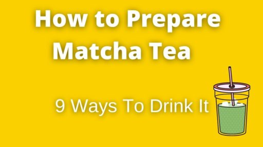 How to Prepare Matcha: 9 Ways to 'Drink' Matcha