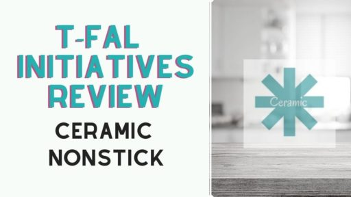 T fal Initiatives Ceramic Cookware Review – Non Stick
