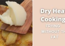 Dry Heat Cooking Methods Without Fat [What to Use]