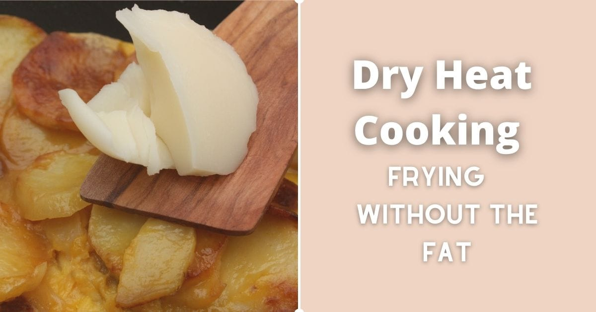 dry heat cooking methods without fat