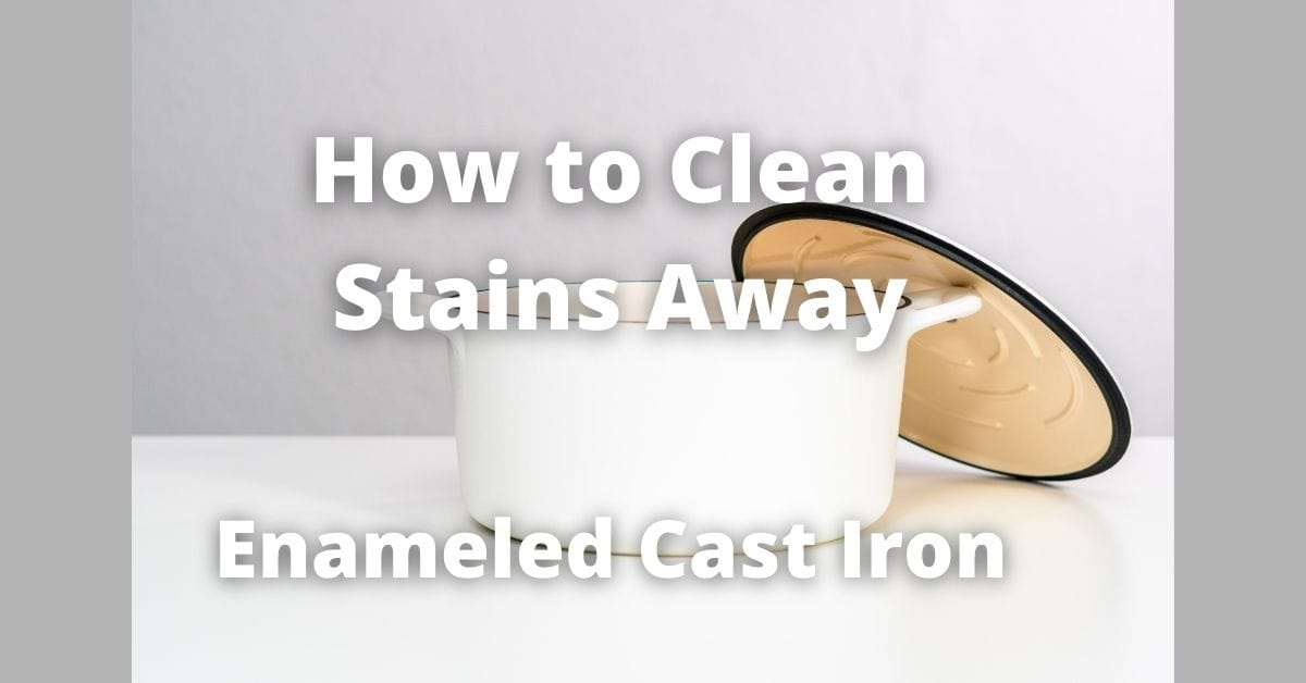how to clean enamel cast iron